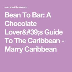 Bean To Bar: A Choco