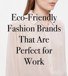 27 Places to Get Office-Appropriate Sustainable and Ethical Fashion