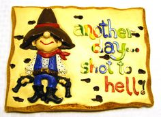 Another Day Shot To Hell Ceramic Plaque