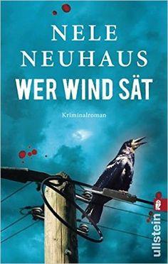 Wer Wind sät: Amazon.de: Nele Neuhaus: Bücher