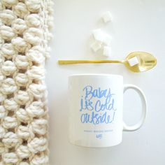 INTRODUCING: the Baby It's Cold Outside mug // available now in the Online Shop!