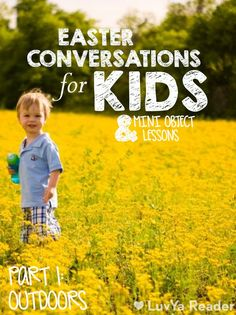 """Have spiritual conversations with your kids through the Easter season...this post gives ideas of conversation starters, complete with """"mini object lessons"""" throughout."""
