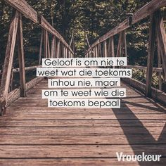 Geloof is. Pray Quotes, Bible Qoutes, Mommy Quotes, Quotes About God, Wisdom Quotes, Beautiful Verses, Afrikaanse Quotes, Walk By Faith, Christian Quotes