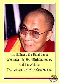 Aneis de Vida Online inspires, love, light, enlightenment, of a natural and earthy tone. 80th Birthday, Dalai Lama, Compassion, Wish, Celebrities, Inspiration, Biblical Inspiration, Celebs, Celebrity