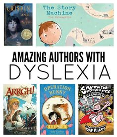Authors with Dyslexia - kids with LDs need to see that they can do anything, even something that relies on things they struggle with.