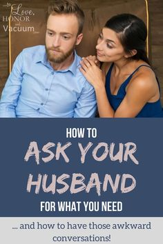 How to Ask Your Husband for Help   Communicating your Needs in Marriage
