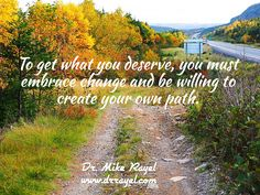 To get what you deserve, you must embrace change and be willing to create your own path. #inspirationalquotes #motivationalquotes #foodforthought #dailymotivation #goodday #motivational #inspirational  #motivationalmd #getinspired #wordstoliveby #iloveNL #exploreNL #newfoundland #iloveCanada #adeytown #exploreCanada