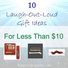 10 Laugh-Out-Loud Gift Ideas for Less Than $10!   happydealhappyday.com