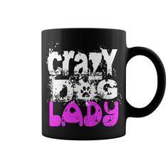 CRAZY DOG LADY COFFEE MUG FOR DOG GIRL DOG MOM BEER MUG FOR GIRLS