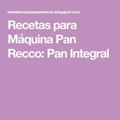 Pan Integral, Powdered Milk, Soup Bowls, Tortilla Pie, Pastries, Food Cakes, Breads, Kitchens