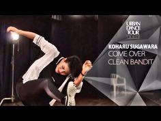► KOHARU SUGAWARA - Come Over by Clean Bandit | Urban Dance Tour India - YouTube