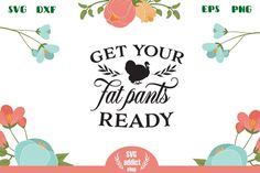 Get your fat pants ready SVG Cut File All Silhouettes, Silhouette Designer Edition, First They Came, Svg Cuts, Design Bundles, School Design, Cutting Files, Free Design, Design Elements