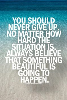Never give up! +++Visit www.quotesarelife... for more quotes on #life #motivation #positivity