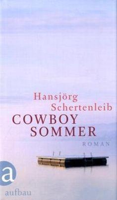 Hansjörg Schertenleib - Cowboysommer