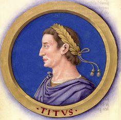 Jean Bourdichon: Description des douze Césars avec leurs figures 11-Titus.jpg