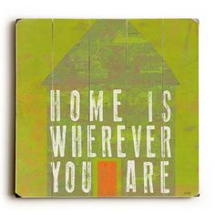 Home Is Wherever You Are by Artist Lisa Weedn Wood Sign
