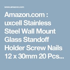 Amazon.com : uxcell Stainless Steel Wall Mount Glass Standoff Holder Screw Nails 12 x 30mm 20 Pcs : Office Products