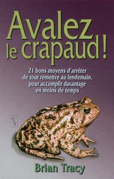 """Avalez le crapaud"" - Brian TRACY"