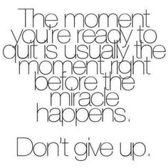 just, don't give up!