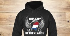 This Guy Loves Netherlands Sweatshirt from LOVE NETHERLANDS  a custom product made just for you by Teespring. With world-class production and customer support, your satisfaction is guaranteed. - This Guy Loves Netherlands