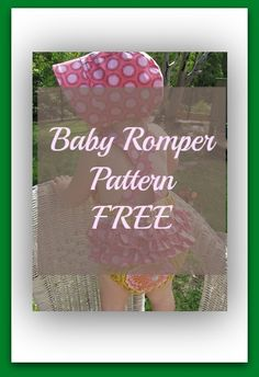Pin for later...17010This adorable baby romper pattern is for a romper with crossed straps on the back and with ruffles on the bottom (similar…