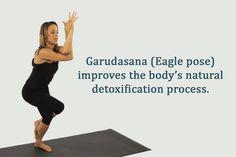 Garudasana (Eagle pose) improves the body's natural detoxification process.