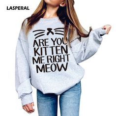 LASPERAL Are You Kitten Me Right meow Print Women Autumn Winter Fashion Hoodies Casual Loose Warm Pullovers Sweatshirt Plus Size #Affiliate