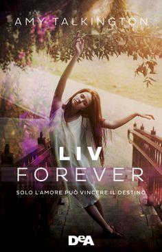 """Liv, forever"" di Amy Talkington (4 stelline): http://coffeeandbooksgirl.blogspot.it/2015/09/recensione-liv-forever-di-amy-talkington.html"