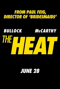The Heat 2013 Uptight FBI special agent Sarah Ashburn is paired with testy Boston cop Shannon Mullins in order to take down a ruthless drug lord. The hitch: neither woman has ever had a partner -- or a friend for that matter.