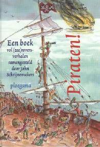 Piraten! Een boek vol (zee)roversverhalen - (samenstelling) John Schrijnemakers