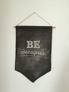 'Be Courageous' Wall Pennant