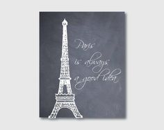 Paris is always a good idea - Eiffel Tower - Paris, France - 8 x 10 - Wall Art  Vintage Script or Chalkboard on Etsy, $15.00