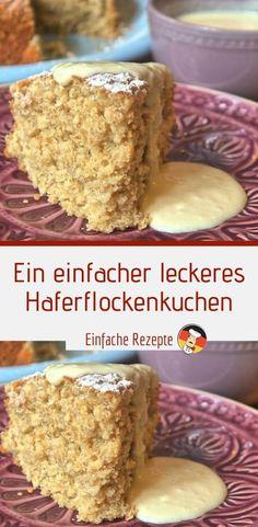 A simple delicious oatmeal cake Ein einfacher leckeres Haferflockenkuchen Dessert Sans Gluten, Gluten Free Desserts, Vegan Desserts, Homemade Desserts, Healthy Dessert Recipes, Cookie Recipes, Simple Recipes, Dinner Recipes, Blueberry Desserts