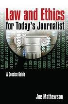 Law and ethics for today's journalist : a concise guide