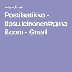 Postilaatikko - tipsu.leinonen@gmail.com - Gmail