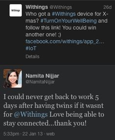 """Namita Nijjar (@NamitaNijjar):  """"I could never get back to work 5 days after having twins if it wasnt for @Withings Love being able to stay connected...thank you!""""    Learn more: http://www.withings.com/en/scales"""