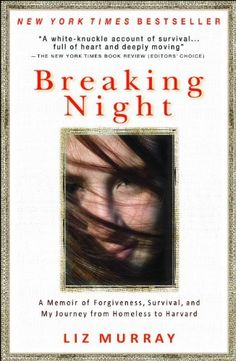 9269fe1b1293439273o2g 505673 chykn pinterest breaking night a memoir of forgiveness survival and my journey from homeless to harvard by murray liz published by hyperion paperback fandeluxe Images