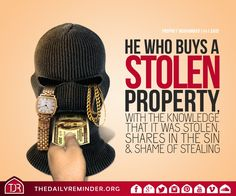 [The Prophet (peace be upon him) said:] He who buys a stolen property, with the knowledge that it was stolen, shares in the sin and shame of stealing. Hadith Quotes, Muslim Quotes, Quran Quotes, Hindi Quotes, Islamic Quotes In English, Islamic Inspirational Quotes, Islam Muslim, Allah Islam, Stealing Quotes