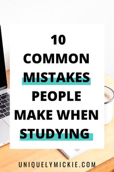 In this blog post, I'm sharing 10 common mistakes people make when it comes to studying. Like true studying, not just cramming. We'll even discuss study tips, study hacks, and advice!