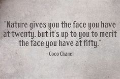 Nature gives you the face you have at twenty - Coco Chanel Quotes
