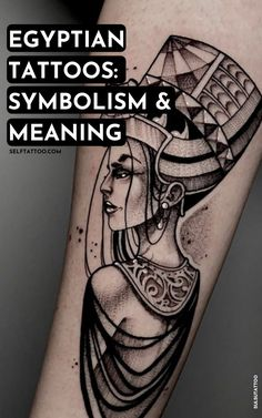 Egyptian Tattoos: Symbolism And Meaning | Egyptian Tattoo Ideas - Are you thinking about getting an Egypt themed tattoo? Tattoos relating to the wonders of Ancient Egyptian art and its rich mythology and culture are one way in which Egyptian culture is still celebrated today. Click here to learn more about the symbolism and meaning of Egyptian tattoos. Self Tattoo | Tattoo Ideas | Tattoos With Meaning | Tattoo Designs | Egyptian Tattoo | Egyptian Tattoo Sleeve | Meaningful Tattoos