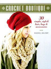 Booktopia has Crochet Boutique, 30 Simple, Stylish Hats, Bags & Accessories by Rachael Oglesby. Buy a discounted Paperback of Crochet Boutique online from Australia's leading online bookstore. Crochet Slouchy Hat, Crochet Mittens, Knitted Hats, Crochet Hats, Afghan Crochet, Slouchy Beanie, Crochet Purses, Crochet Diy, Crochet Books