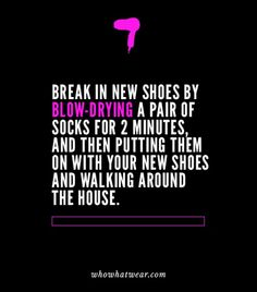 Style hack: The worst thing ever? Getting a new pair of shoes that you love BUT having to break them in. Now that pain is kaput!
