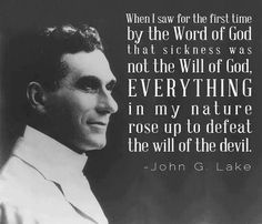 John G Lake and The Law of the Spirit of Life. His Testimony During the Bubonic Plague