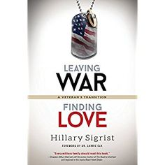 #BookReview of #LeavingWarFindingLove from #ReadersFavorite - https://readersfavorite.com/book-review/leaving-war-finding-love  Reviewed by Christian Sia for Readers' Favorite  Leaving War, Finding Love: A Veteran's Transition by Hillary Sigrist is a slim and inspiring story that offers readers a wonderful look at what it feels like to transition from military service to civilian life, and what coming home from war signifies to both the warrior and the wife. In this book, the author — wife…