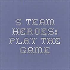 S-TEAM Heroes: Play the Game
