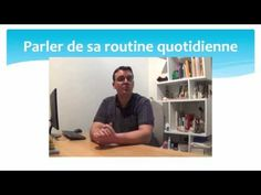 Parler de sa routine quotidienne - Talking about one's daily routine Routine, Blended Learning, Daily Activities, Vocabulary, Hobbies, Told You So, Language, Classroom, French