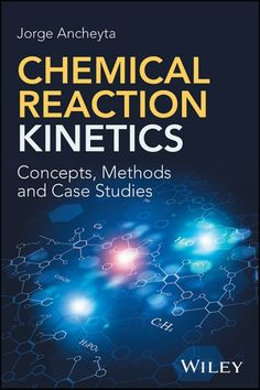 """Read """"Chemical Reaction Kinetics Concepts, Methods and Case Studies"""" by Jorge Ancheyta available from Rakuten Kobo. A practical approach to chemical reaction kinetics—from basic concepts to laboratory methods—featuring numerous real-wor. Process Engineering, Chemical Engineering, Chemistry Experiments, Science, Chemical Kinetics, Chemical Reactions, Free Books, Case Study, Textbook"""