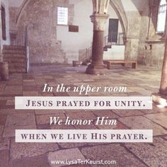 Holy Land – The Upper Room and His Prayer for You There Proverbs 31 Ministries, Scripture Memorization, Gods Not Dead, Prayer For You, Christian Memes, Christian Parenting, The Kingdom Of God, Holy Land, Holy Spirit
