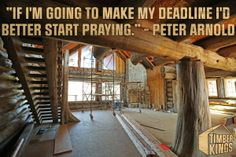 Words to live by from Peter Arnold. King Quotes, Log Houses, New Homes, Faces, Construction, Tv, Building, Movies, Decor